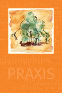 Praxis – Who is with Me?