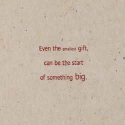 Even the Smallest Gift…